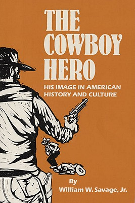 The Cowboy Hero By Savage, William W.